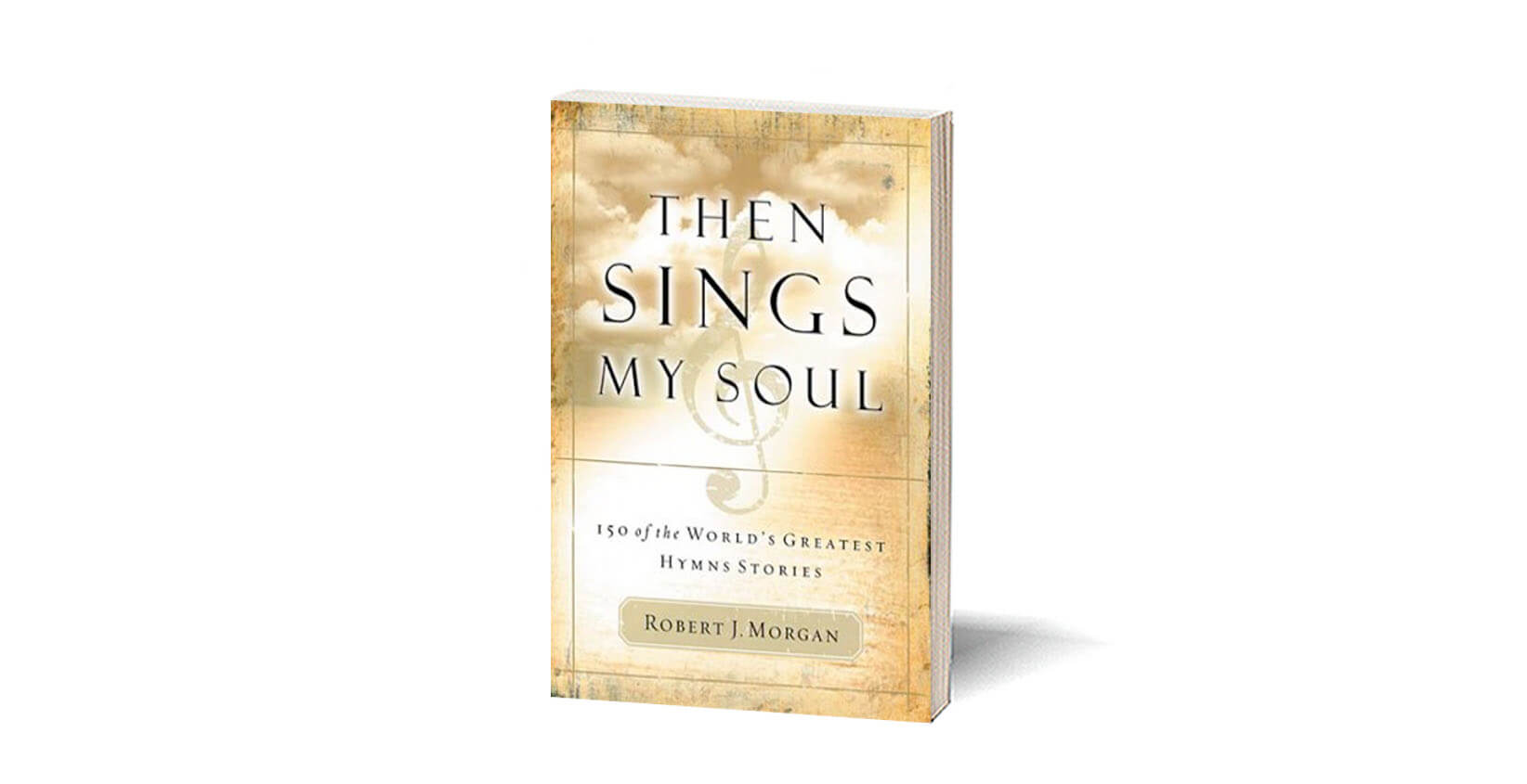 Then Sings My Soul - HavenToday org