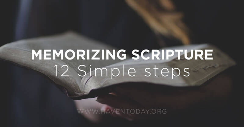 Memorizing Scripture: 12 Simple Steps