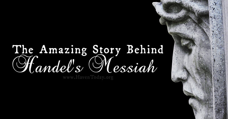 The Amazing Story Behind Handel's Messiah