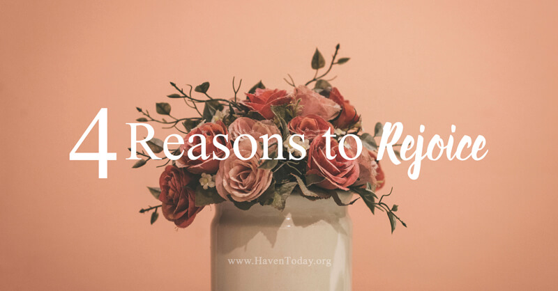 4 Reasons to Rejoice