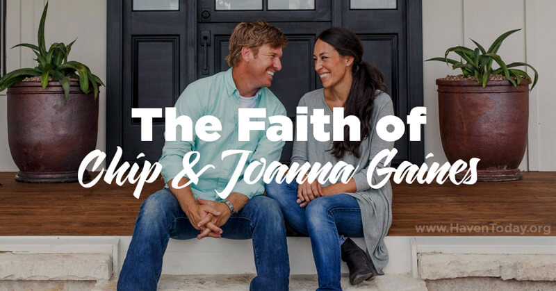 The Faith Of Chip Joanna Gaines Haventoday Org