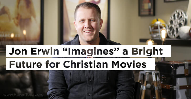 "Jon Erwin ""Imagines"" a Bright Future For Christian Movies"