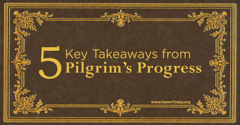 5 Key Takeaways From Pilgrim's Progress