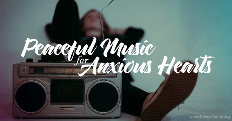 Peaceful Music for Anxious Hearts