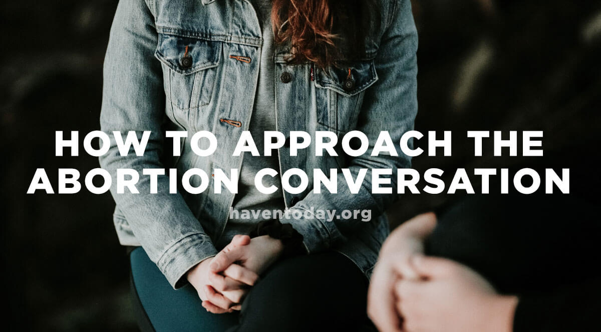 How to Approach the Abortion Conversation
