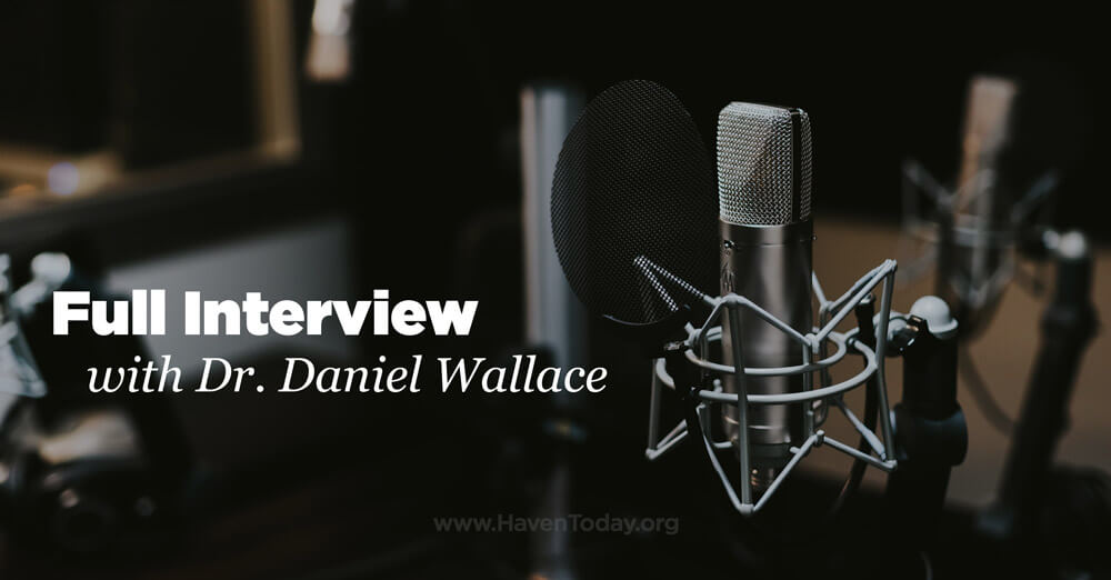 Full Interview with Dr. Daniel Wallace